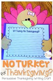 turkey for thanksgiving book turkey writing thanksgiving persuasive writing craft persuasive