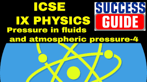 icse ix physics pressure in fluids and atmospheric pressure 4