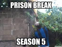Prison Break Memes - break
