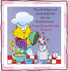 funny belated birthday free belated wishes ecards greeting