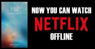 why can u0027t i save netflix movies for offline streaming quora