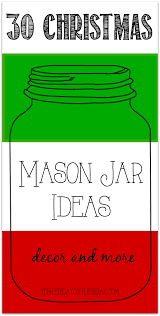 thirty christmas mason jar ideas yesterday on tuesday