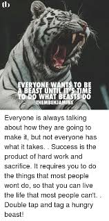 Everyone Wants To Make Me - everyone wants to be a beast until it time to do what beasts do