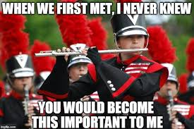 Marching Band Memes - flute marching band love imgflip