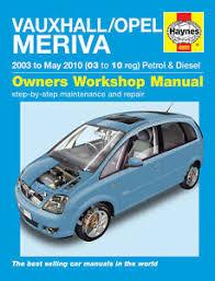 haynes manual vauxhall meriva opel meriva petrol diesel 2003 2010