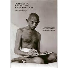 An Eye For An Eye Will Make The World Blind Eye For An Eye Makes The Whole World Blind Gandhi Quote Notecard