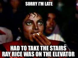 Ray Rice Memes - 22 meme internet sorry i m late had to take the stairs ray rice was
