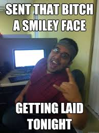 Get Laid Meme - sent that bitch a smiley face getting laid tonight cool guy tech