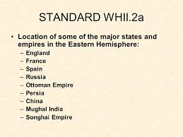 Location Of The Ottoman Empire by Standard Whii 2a The Student Will Demonstrate An Understanding Of
