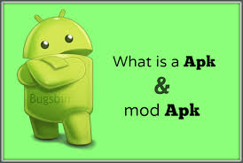 what is a apk file what is apk mod apk bugsbin