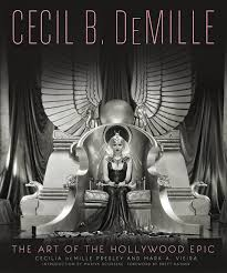 cecil b demille estate cecil b demille the art of the hollywood epic the hollywood revue