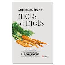 recettes cuisine michel guerard mots et mets les prés d eugénie maison guérard