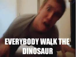 Walk The Dinosaur Meme - the walk images gif find share on giphy