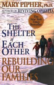the shelter the shelter of each other by mary pipher