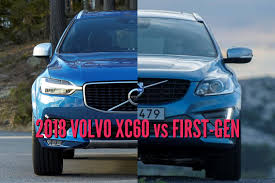 2018 volvo xc60 vs 2014 2017 2nd vs 1st generation differences