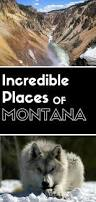 best places to visit in usa 19 incredible places to visit in montana montana buckets and