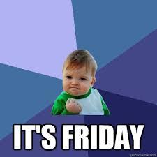 Friday Memes 18 - its friday memes 18 28 images thank god its friday d 171 funny