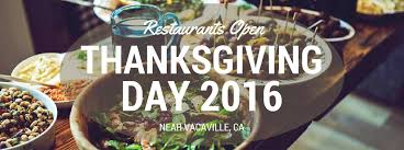 restaurants open thanksgiving 2016 near vacaville ca