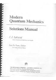sakurai modern quantum mechanics rev ed solutions manual 1 2