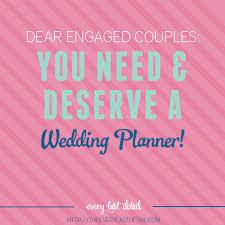 i need a wedding planner angela proffitt you need deserve a wedding planner