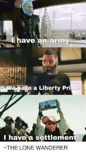 Liberty Prime Meme - army ave an have a liberty prime i have a settlement the lone