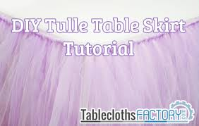 how to make tulle skirt create your own no sew tulle table skirt tableclothsfactory