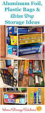 How To Organize Kitchen Cabinets And Drawers Aluminum Foil Plastic Bags U0026 Kitchen Wrap Storage U0026 Organization