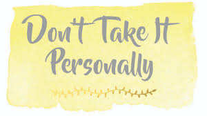 Personally Don U0027t Take It Personally