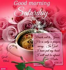 best 25 saturday morning greetings ideas on