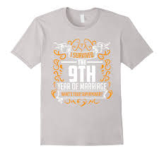 9 year anniversary gifts 9th wedding anniversary gifts 9 year t shirt for him best