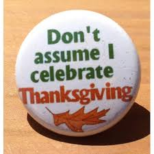 don t assume i celebrate thanksgiving button badge pin magnet