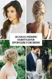 no fuss wedding day hairstyles 28 casual wedding hairstyles for effortlessly chic brides