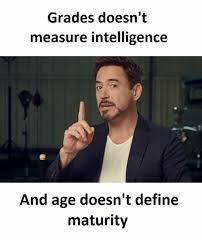 Define A Meme - grades doesn t measure intelligence and age doesn t define