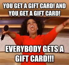 Meme Gifts - livememe com oprah you get a car and you get a car