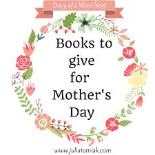 mothers day books five books to give for s day diary of a word