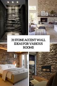 30 inspiring accent wall ideas to change an area stone accent