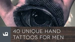 40 unique hand tattoos for men youtube