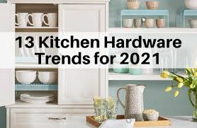 kitchen cabinets with silver handles 13 kitchen hardware trends for 2021 the flooring