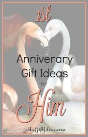 1st year anniversary gift ideas for anniversary gift ideas for him lotta gift ideas
