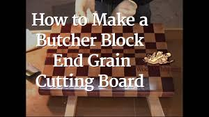 7 how to make a butcher block end grain cutting board full 7 how to make a butcher block end grain cutting board full video youtube