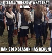 Solo Meme - 25 best memes about han solo season han solo season memes