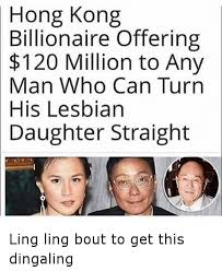Funny Lesbian Memes - hong kong billionaire offering 120 million to any man who can