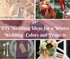 wedding ideas for winter 59 diy wedding ideas for a winter wedding colors and projects