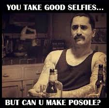 Funny Mexican Meme - you take good selfies but can you make posole