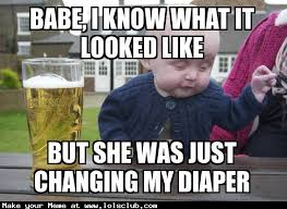 Diaper Meme - lol s club 盪 laugh out loud s club 盪 babe i know what it looked