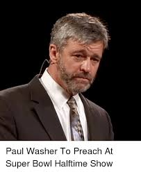 Preach Meme - paul washer to preach at super bowl halftime show meme on me me