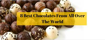 8 best chocolates from all over the world