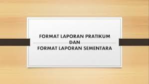 format laporan praktikum format laporan praktikum dan format laporan sementara materi belajar