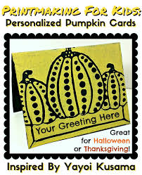 printmaking for kids personalized pumpkin cards inspired by yayoi