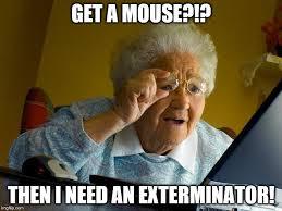 I Need An Adult Meme - grandma finds the internet meme imgflip